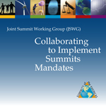 The Joint Summit Working Group: Collaborating to Implement Summit Mandates